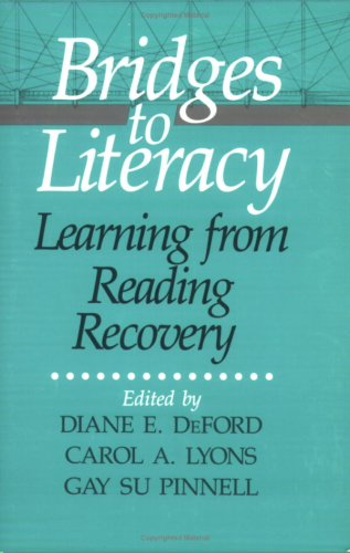 Bridges to Literacy: Learning from Reading Recovery