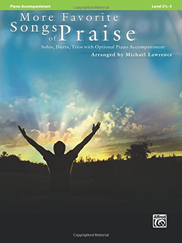 More Favorite Songs of Praise (Solo-Duet-Trio with Optional Piano): Piano Acc. (Favorite Instrumental Series) PDF