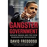 Gangster Government: Barack Obama and the New Washington Thugocracy [Hardcover]