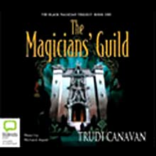 The Magician's Guild: The Black Magician Trilogy, Book 1 (       UNABRIDGED) by Trudi Canavan Narrated by Richard Aspel