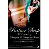 Partner Swap: A Collection of Swinging and Swapping Stories ~ Miranda Forbes