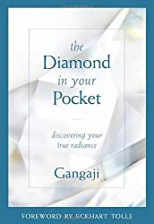 The Diamond in Your Pocket: Discovering Your True Radiance 1st (first) Edition by Gangaji, Eckhart Tolle (2005)