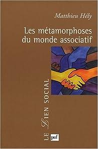 Les m�tamorphoses du monde associatif par Matthieu H�ly
