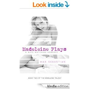 Madeleine Plays – A Wife-Watching Romance