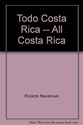Todo Costa Rica -- All Costa Rica
