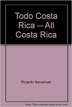 Todo Costa Rica -- All Costa Rica: Ricardo Vilchez Navamuel