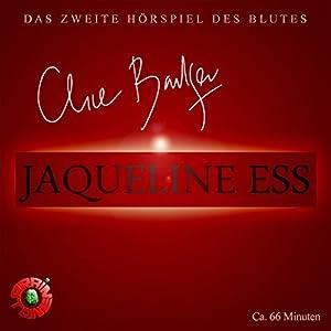 Jaqueline Ess (Clive Barker Mysteries - Hörspiele des Blutes 2) Hörspiel