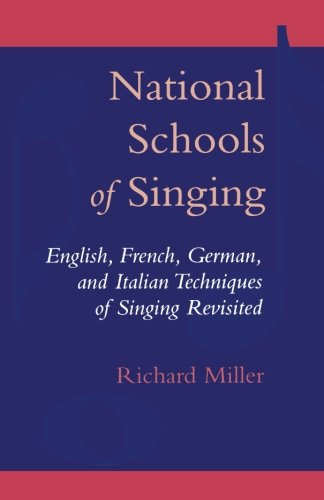 National Schools of Singing: English, French, German, and Italian Techniques of Singing Revisited