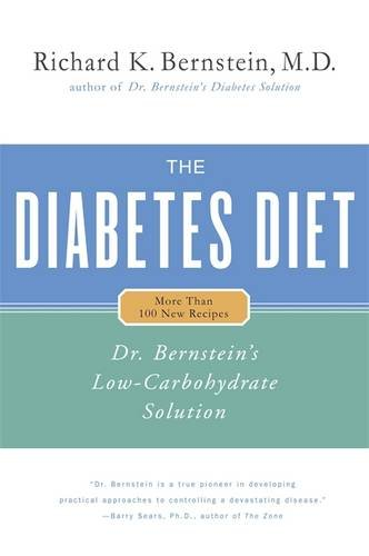 The Diabetes Diet: Dr. Bernstein's Low-Carbohydrate Solution by Richard K. Bernstein