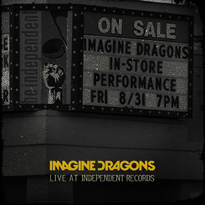 Imagine Dragons-Live At Independent Records-CDEP-FLAC-2013-PERFECT Download