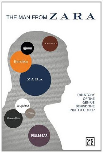 the-man-from-zara-the-story-of-the-genius-behind-the-inditex-group