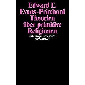 Theorien über primitive Religion (suhrkamp taschenbuch wissenschaft)