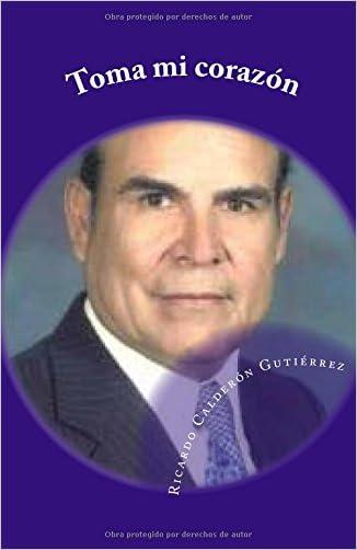 Toma mi corazon: Poemas del corazon (Spanish Edition)
