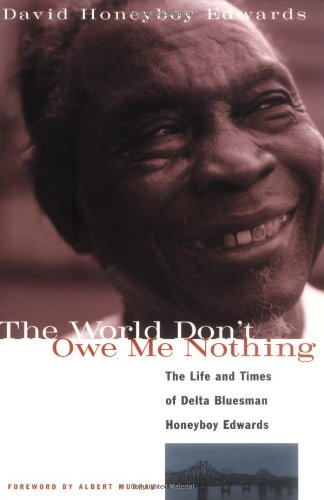 The nonWorld Don't Owe Me Nothing: The Life and Times of...
