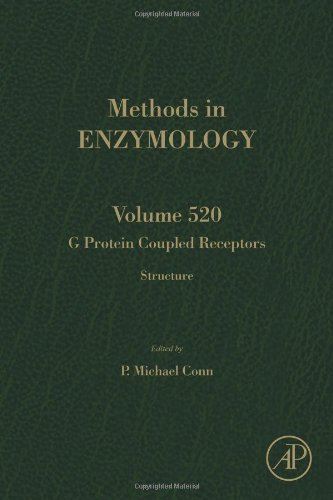 G Protein Coupled Receptors, Volume 520: Structure (Methods In Enzymology)