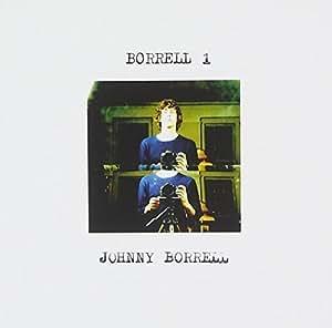 Johnny Borrell - Borrell 1 by Borrell, Johnny (2013-07-30) - Amazon