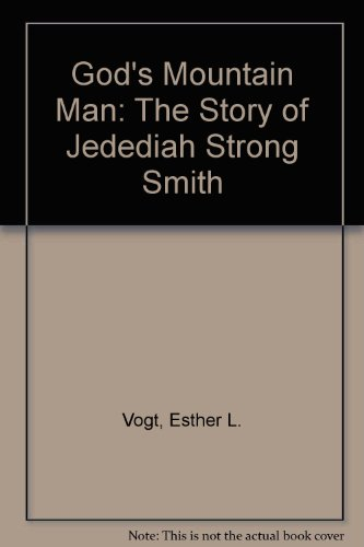 God's Mountain Man: The Story of Jedediah Strong Smith