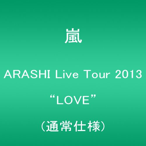 "ARASHI Live Tour 2013 ""LOVE"