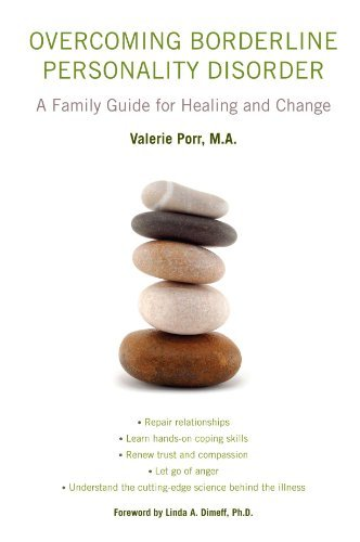 overcoming-borderline-personality-disorder-a-family-guide-for-healing-and-change-by-valerie-porr-201