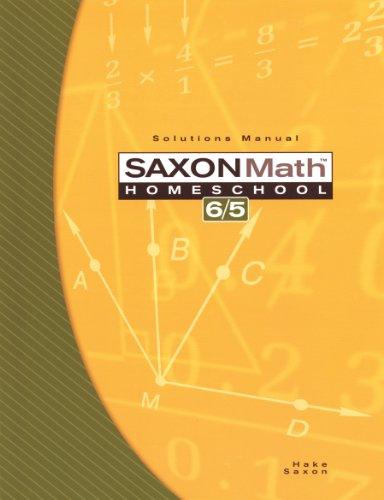 Saxon Math 6/5: Homeschool-Solutions Manual, saxon-homeschool