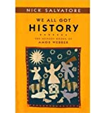 We All Got History: THE MEMORY BOOKS OF AMOS WEBBER (Statue of Liberty - Ellis Island Centennial Series (Sle)) (0252074408) by Salvatore, Nick