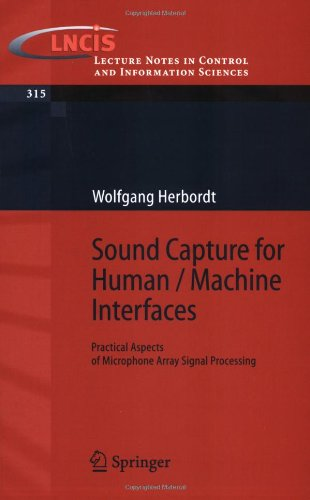 Sound Capture For Human / Machine Interfaces: Practical Aspects Of Microphone Array Signal Processing (Lecture Notes In Control And Information Sciences)