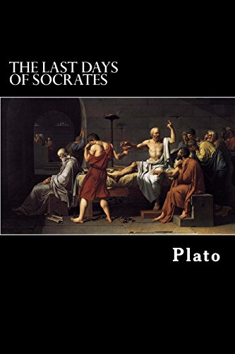 The Last Days of Socrates: Euthyphro, Apology, Crito, Phaedo