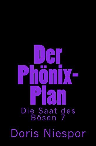 Der Phönix-Plan: Die Saat Des Bösen 7 (Phönix-Serials) (German Edition)