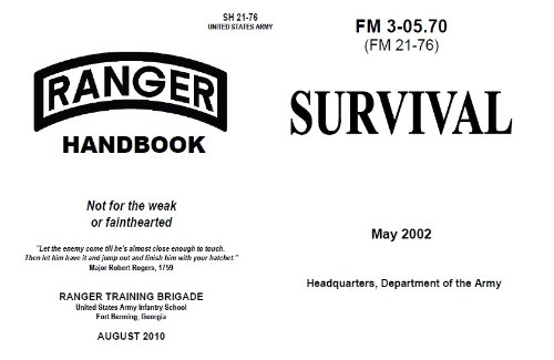Survival Manual Us Army 2002 And U.S. Army Ranger Handbook 2010, Combined, Plus 500 Free Us Military Manuals And Us Army Field Manuals