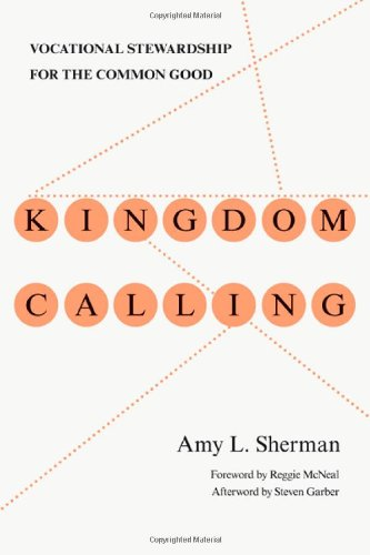 Kingdom Calling: Vocational Stewardship for the Common Good (Business For The Common Good compare prices)