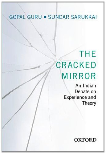 The Cracked Mirror: An Indian Debate on Experience and Theory