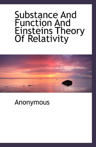 Substance And Function And Einsteins Theory Of Relativity