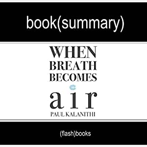 When Breath Becomes Air by Paul Kalanithi - Book Summary Audiobook