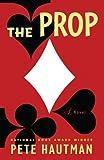 The Prop: A Novel