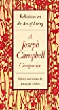Joseph Campbell Companion - Reflections On The Art Of Living