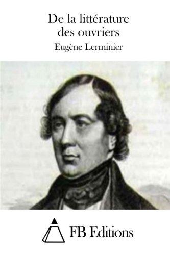 De la littérature des ouvriers (French Edition)