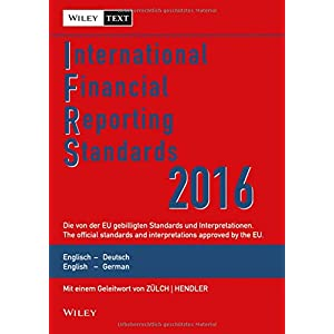 International Financial Reporting Standards (IFRS) 2016: Deutsch-Englische Textausgabe der von der E