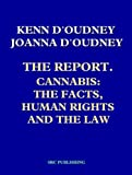 img - for The Report, Cannabis, the Facts, Human Rights and the Law book / textbook / text book