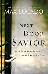 Next Door Savior: Near Enough to Touch, Strong Enough to Trust (The Bestseller Collection)