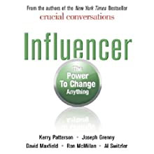 Influencer: The Power to Change Anything (       UNABRIDGED) by Kerry Patterson, Joseph Grenny, David Maxfield Narrated by Eric Conger