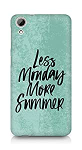 AMEZ less monday more summer Back Cover For HTC Desrie 826