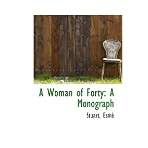 A Woman of Forty: A Monograph [Paperback]