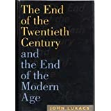 The End of the Twentieth Century and the End of the Modern Age