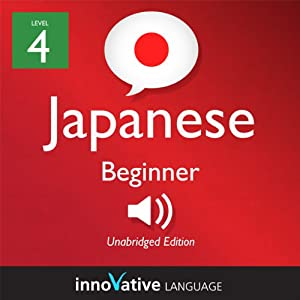 Learn Japanese - Level 4: Beginner Japanese, Volume 1: Lessons 1-56 Audiobook