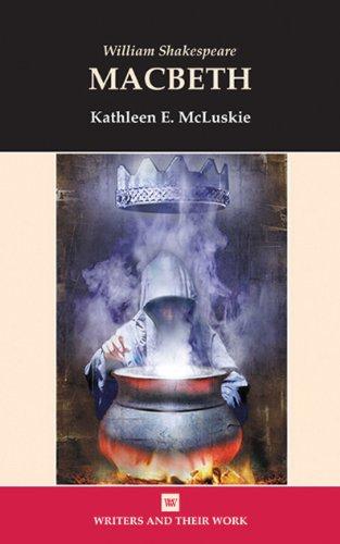 Macbeth (Writers and Their Work)