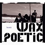 echange, troc Wax Poetic - Brasil