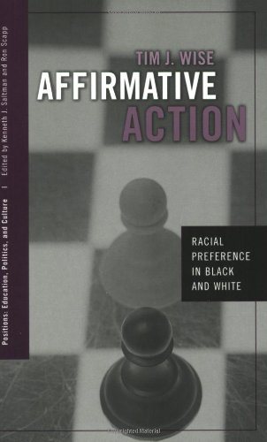 Affirmative Action: Racial Preference in Black and White (Positions: Education, Politics, and Culture): Tim J. Wise: 9780415950497: Amazon.com: Books