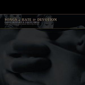 Ordo Rosarius Equilibrio - Songs 4 Hate & Devotion