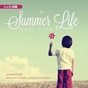 A Summer Life | [Gary Soto]