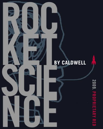 2009 Rocket Science By Caldwell Napa Valley Proprietary Red 750Ml
